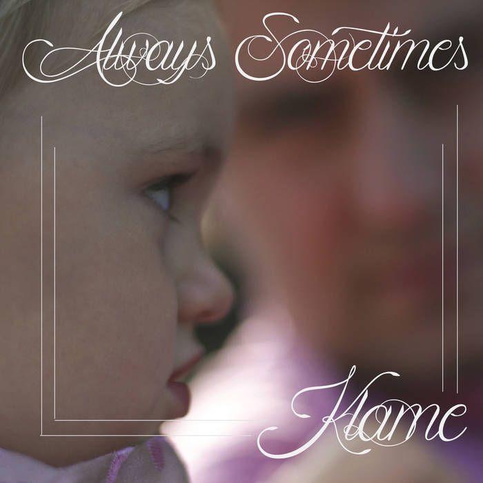 Always Sometimes | klame