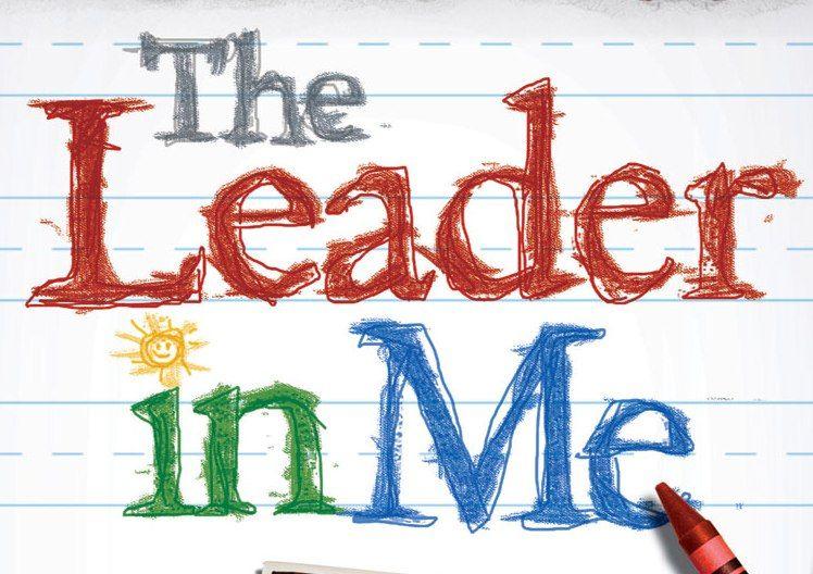 The Leader In Me   Leader in me, School leader, Student leadership
