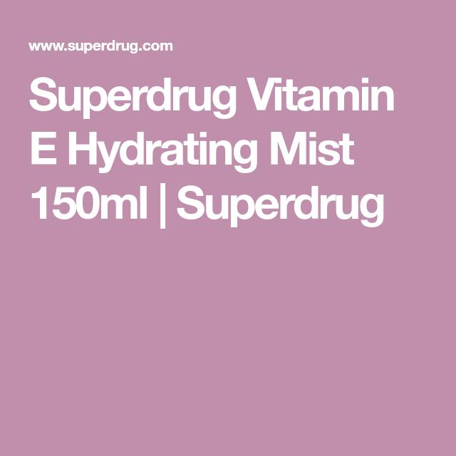 Superdrug Vitamin E Hydrating Mist 150ml Hydrating Mist Vitamin E Vitamins