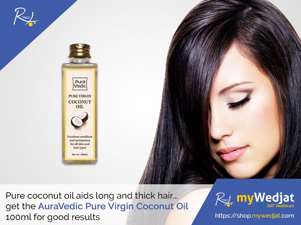 Pure coconut oil aids long and thick hair.....get the AuraVedic Pure Virgin Coconut Oil 100ml for good results  https://goo.gl/BLTZih  #myWedjat #coconutoil #virgincoconutoil