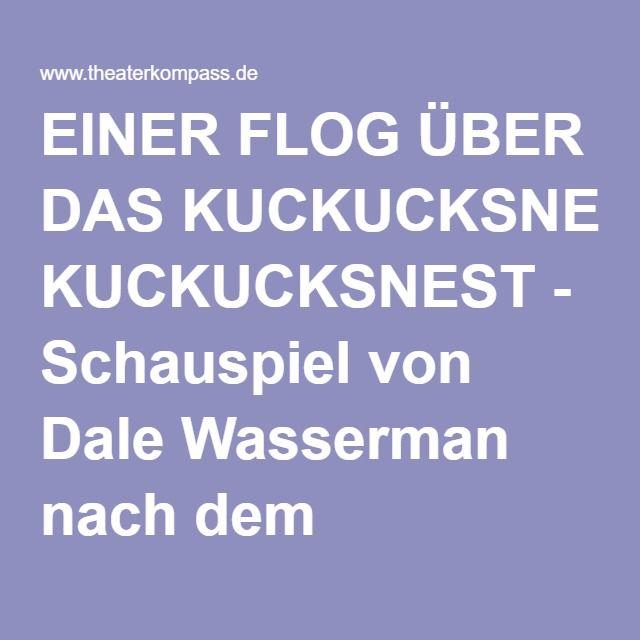 EINER FLOG ÜBER DAS KUCKUCKSNEST - Schauspiel von Dale Wasserman nach dem gleichnamigen Roman von Ken Kesey - Tiroler Landestheater Innsbruck
