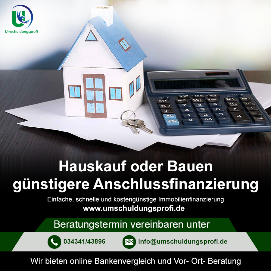 Hauskauf oder Bauen, günstigere Anschlussfinanzierung