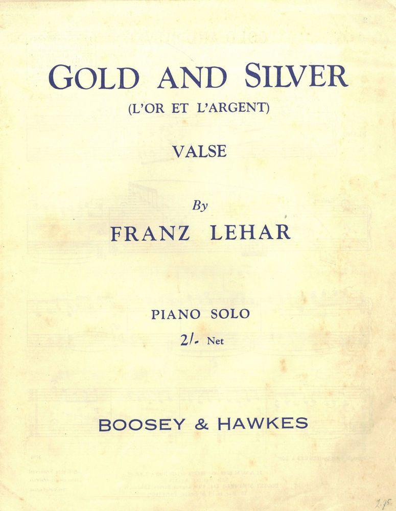 Gold Und Silber Franz Lehar 1903 Fur Klavier Solo Orig Musiknote Franz Lehar Musiknoten Musik