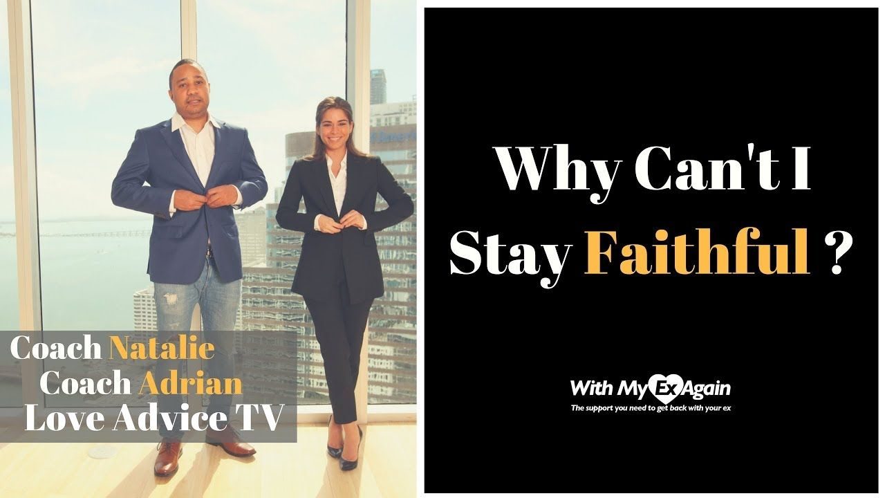 Why Cant I Stay Faithful In My Relationship? | Want you