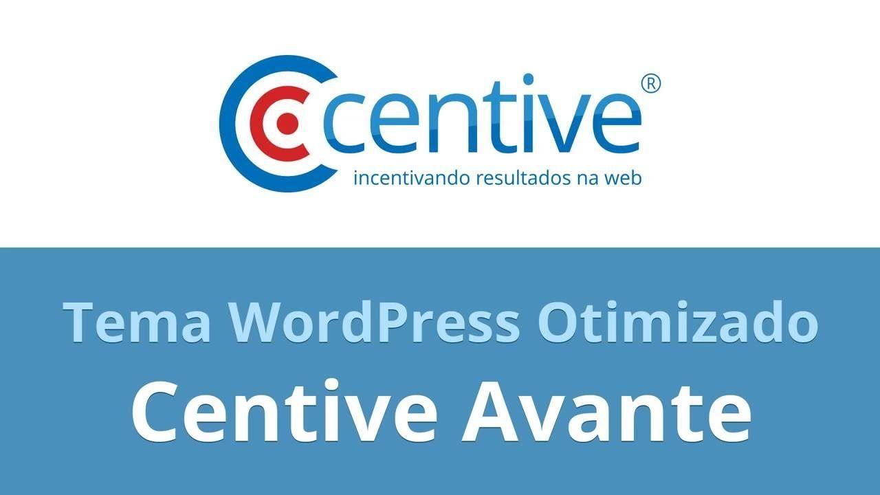 Centive Avante - Tema WordPress Otimizado para SEO e Conversões