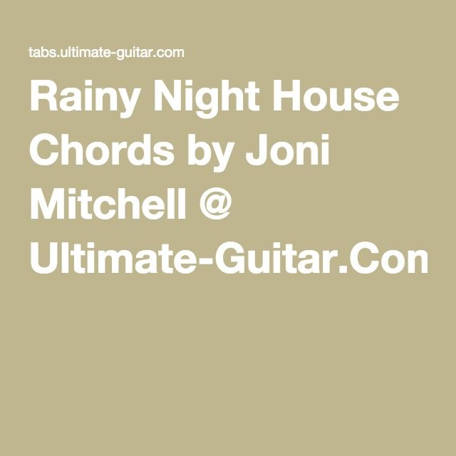 Rainy Night House Chords By Joni Mitchell Ultimate Guitar