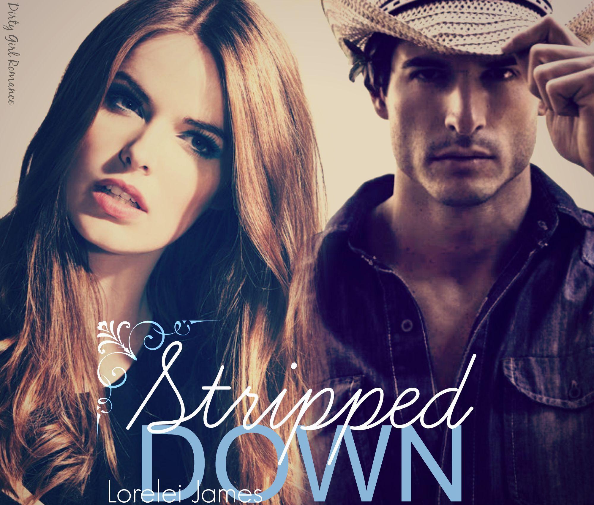 Stripped Down: A Blacktop Cowboys Novella by Lorelei James #DirtyGirlRomance