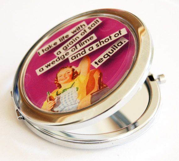 Photo of Funny compact mirror, purse mirror, Retro, humor, funny saying, tequila, compact mirror, pocket mirror (2156)