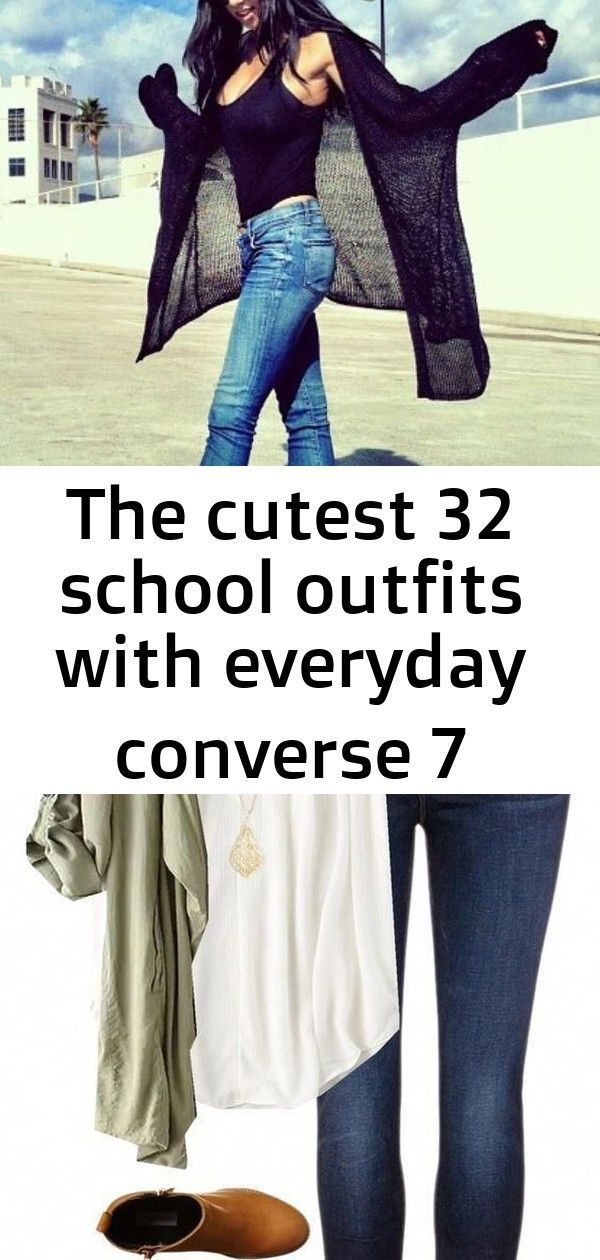 #converse #Cutest #Everyday #outfits #school The Cutest 32 School Outfits With E…