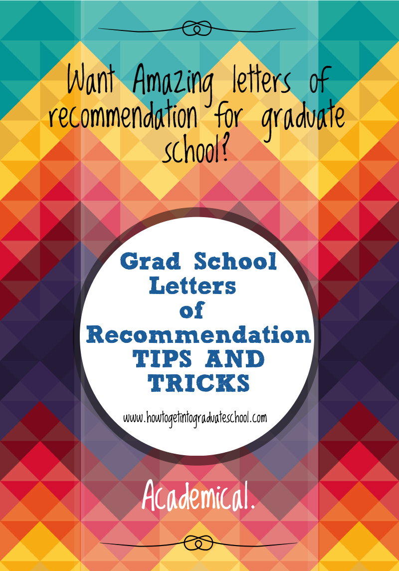 want to get into graduate school need some tips learn how to get through all our tips on graduate admissions we cover how to get amazing letters of recommendation what to write in a statement of purpose