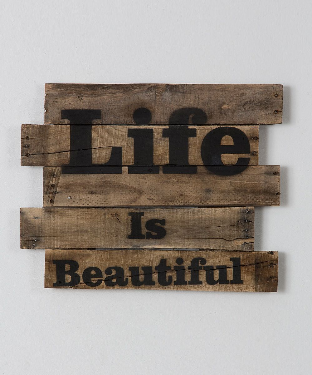 Look at this 'Life Is Beautiful' Pallet Wood Wall Art on # ...