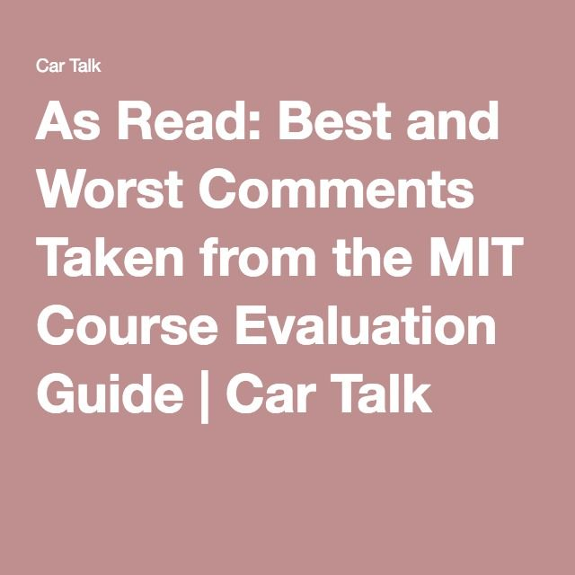 As Read: Best and Worst Comments Taken from the MIT Course Evaluation Guide | Car Talk