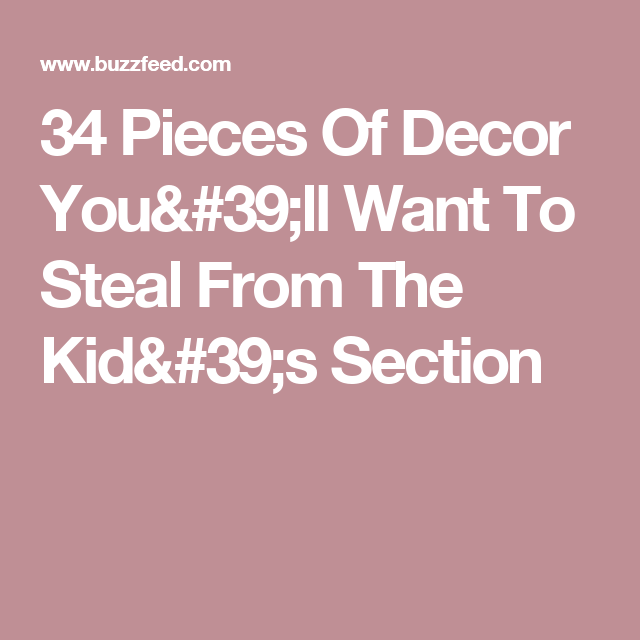 34 Pieces Of Decor You'll Want To Steal From The Kid's Section