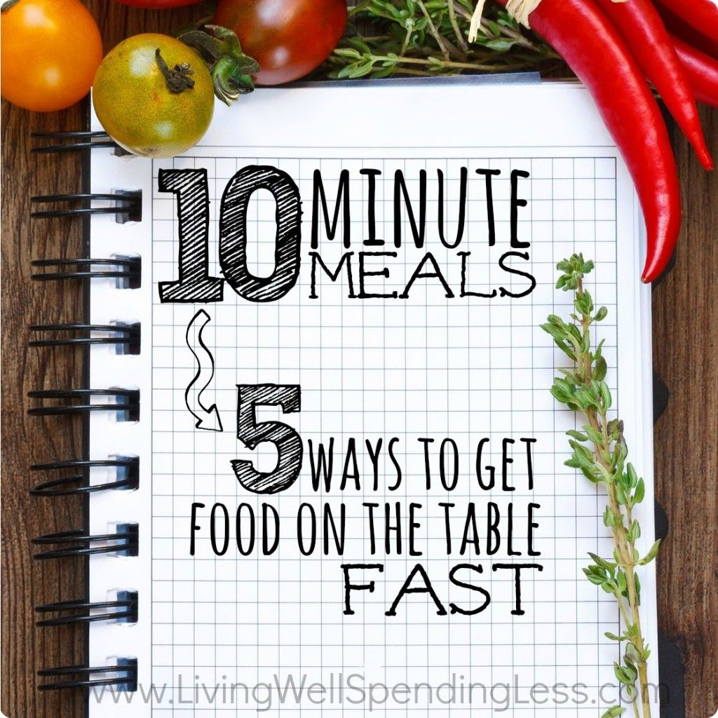 10 Minute Meals | 5 Ways to Get Food on the Table Fast | Quick Dinners