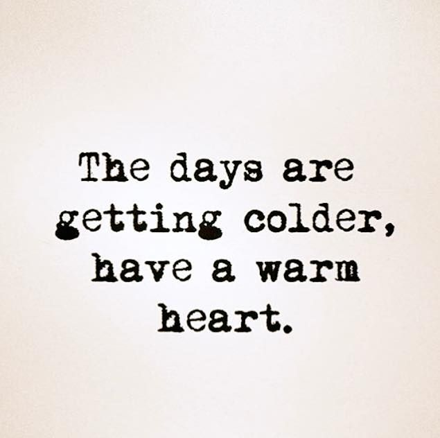 A warm heart #inspiration | Well Said | Quotes, Winter quotes