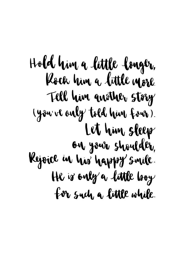 Hold Him A Little Longer Rock Him A Little More Tell Him Another