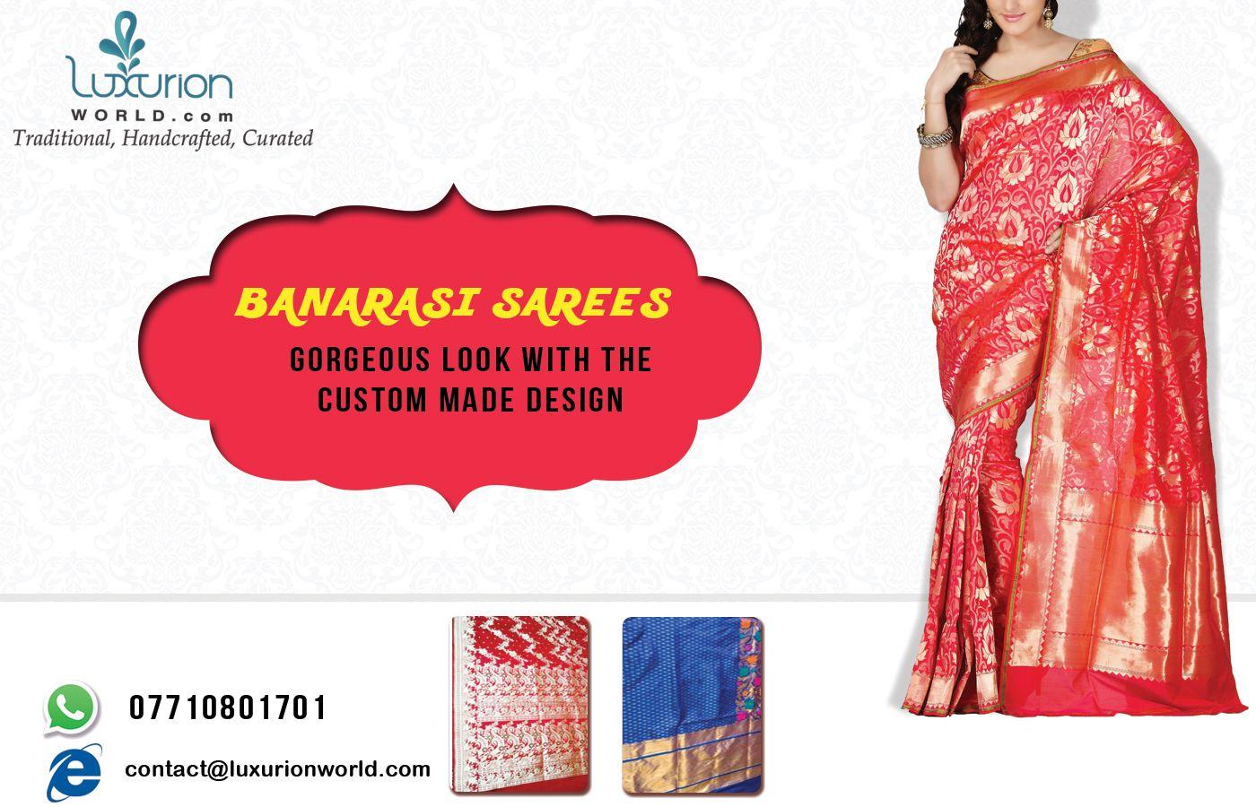 Bring Ultimate Grace to Your Look with the Custom Made Design of Banarasi Sarees, having various design & color. Shop online on http://luxurionworld.com/banarasi-Sarees-varanasi-pure-silk