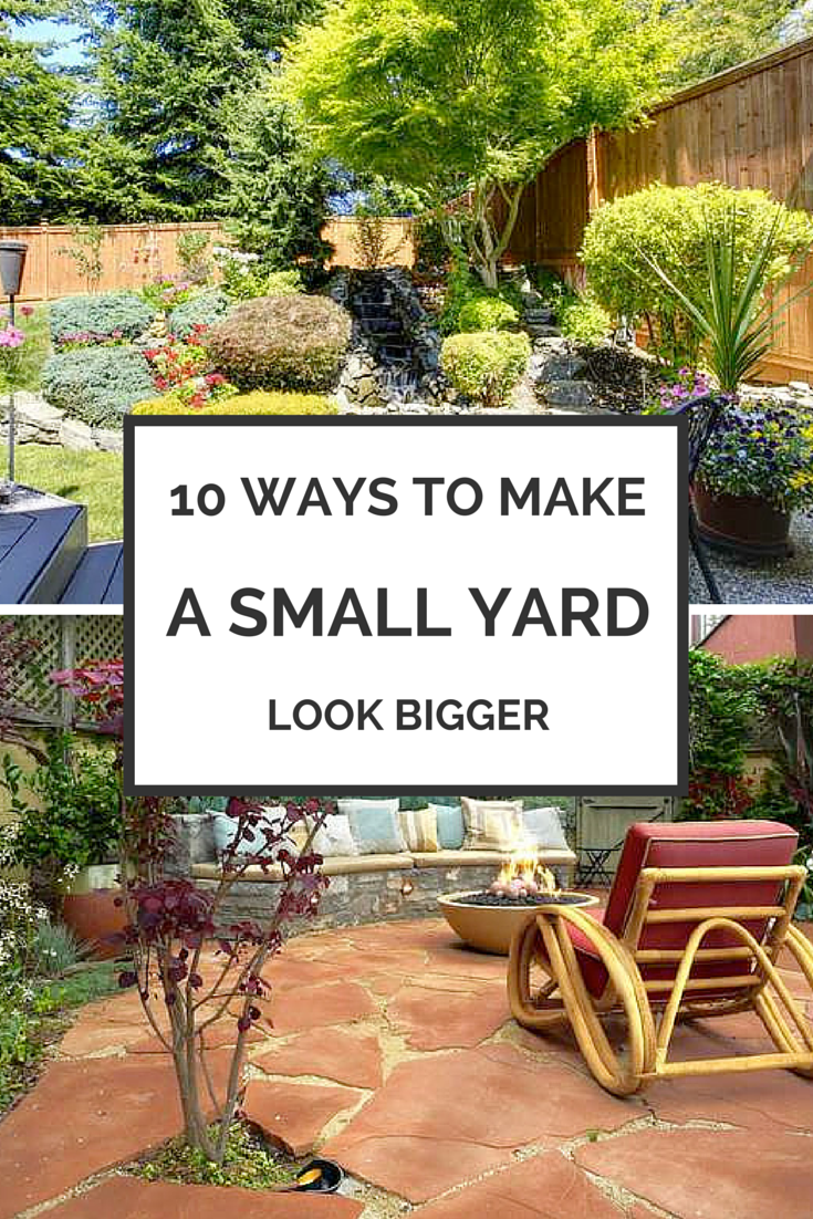 8 ways to make your small yard look bigger backyard yards and