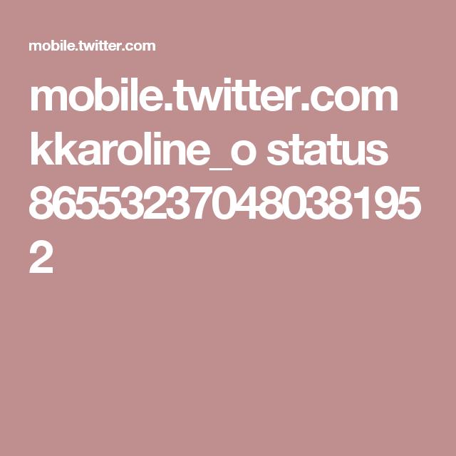 mobile.twitter.com kkaroline_o status 865532370480381952