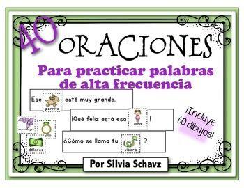 40 Oraciones Y 60 Dibujos Para Practicar Palabras De Alta Frecuencia Bilingual Teaching Teaching Spanish Classroom