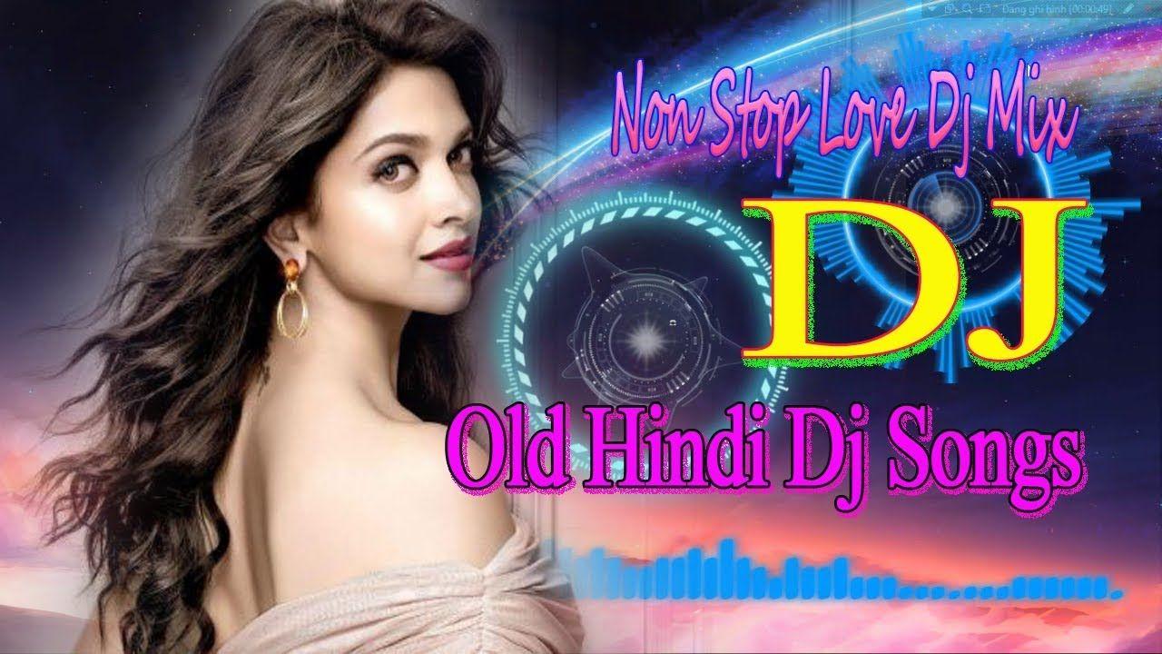 New Hindi Dj Song Best Remix Of 2019 Old Hindi Dj Remix Hi Bass Dholk