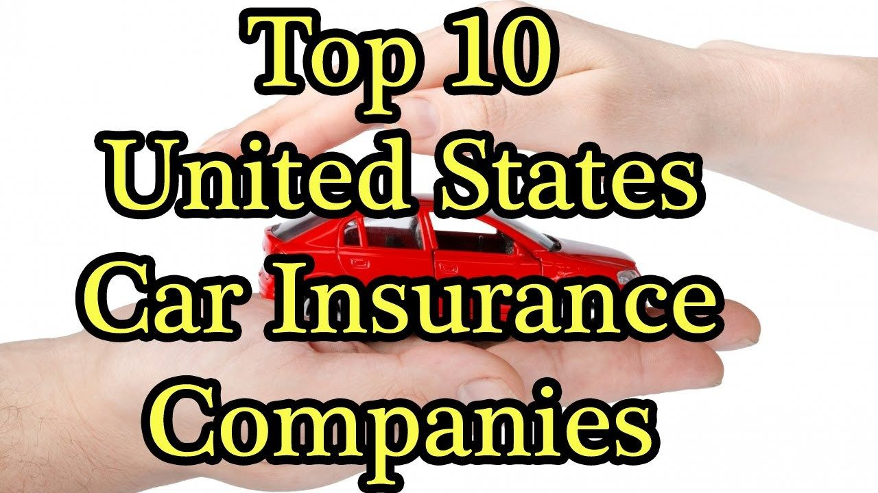 Top 10 Car Insurance Companies in the United States Car