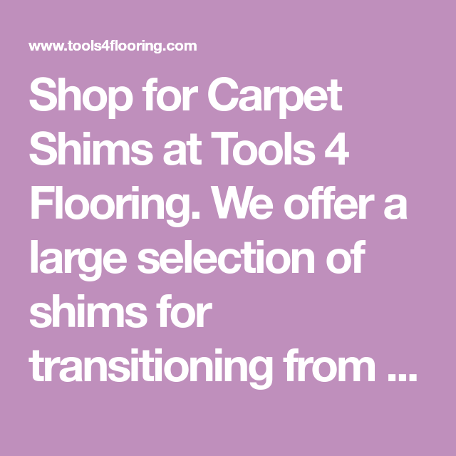 Shop for Carpet Shims at Tools 4 Flooring. We offer a large selection of shims