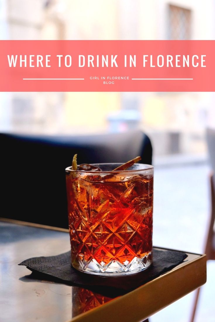 Where To Get A Drink In Florence Girl In Florence Florence Florence Italy Italy Wine