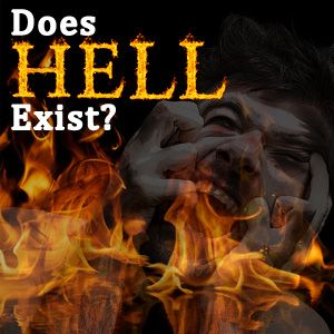 Does Hell truly exist? If so what proof is there of its existence?