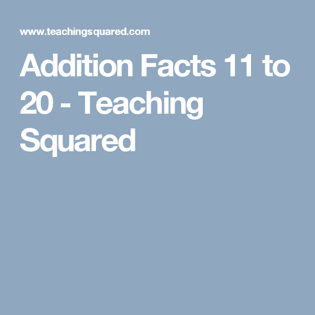 Addition Facts 11 to 20 - Teaching Squared | worksheets | Pinterest ...