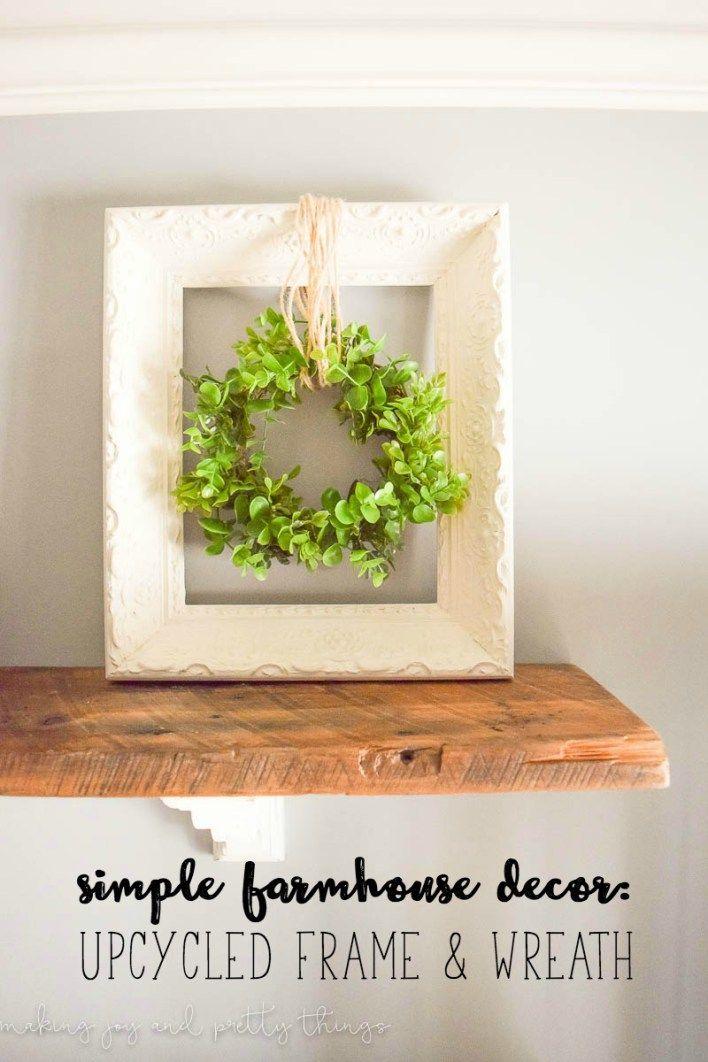 Top 29 Diy Ideas Adding Rustic Farmhouse Feels To Kitchen: Simple Farmhouse Decor: Upcycled Frame And Wreath