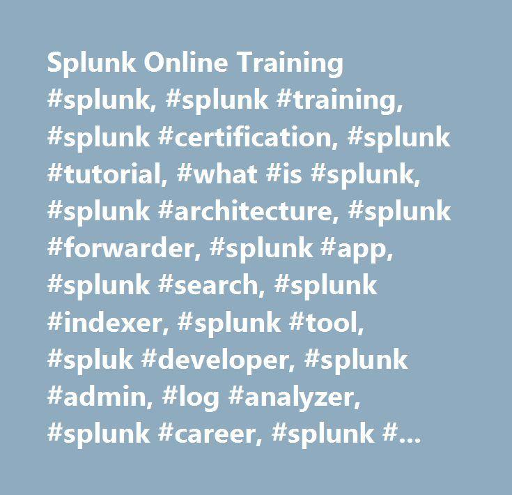 Splunk Online Training #splunk, #splunk #training, #splunk ...
