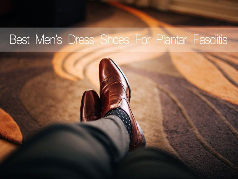 men's dress shoes for plantar fasciitis
