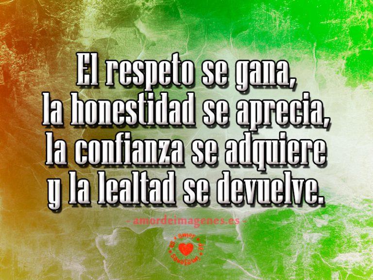 Imagenes Frases Reflexivas Sobre El Respeto Y Honestidad Frases De Valores Lealtad Frases Imagenes De Amistad