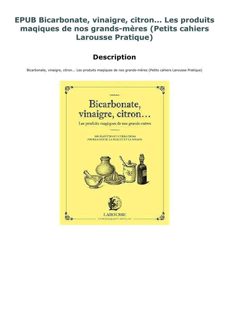 Epub Bicarbonate Vinaigre Citron Les Produits Maqiques De Nos Grands Meres Petits Cahiers Larousse Pratique Playbill Free