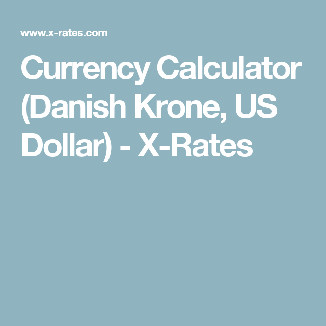 Currency Calculator Danish Krone Us