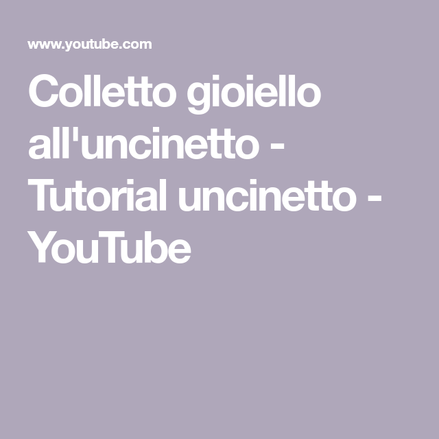 Colletto gioiello all'uncinetto - Tutorial uncinetto - YouTube