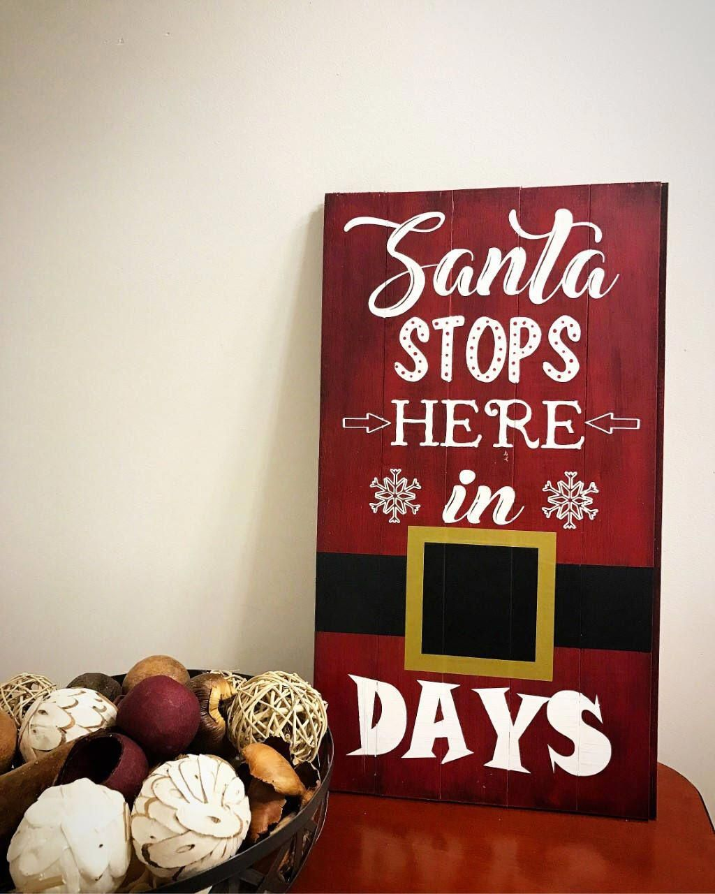 Santa Stop Here in... Days! Christmas Countdown. Rustic Christmas Decor. Rustic Christmas Wall Decor. Christmas Chalk Sign.