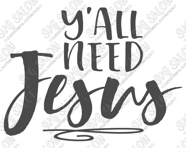 Yall Need Jesus V Christian Custom DIY Iron On Vinyl Shirt Decal - Custom vinyl decals cutter for shirts