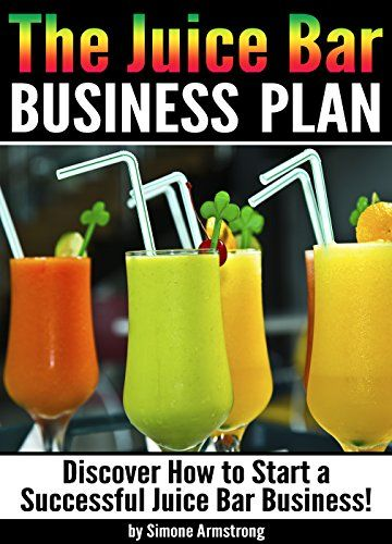 The Juice Bar Business Plan Discover How to Start a Successful - bar business plan