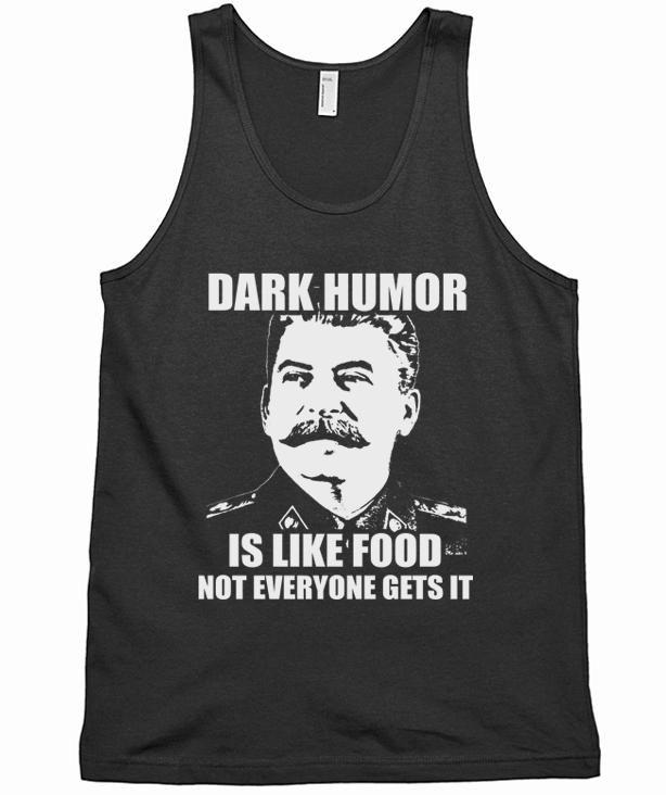 Dark Humor Is Like Food Tank Top Dark Humor Humor Food Tank