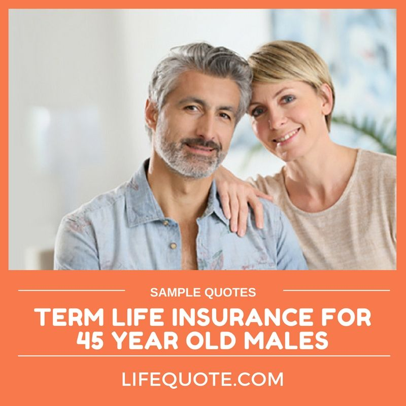 Term Life Insurance Quotes For Males Ages 45 And Older Easy And