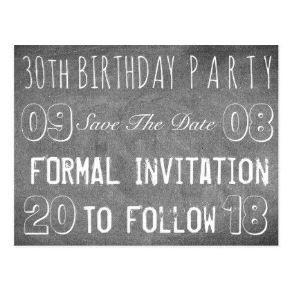 30th Birthday Party Save The Date Chalkboard Postcard - #giftidea