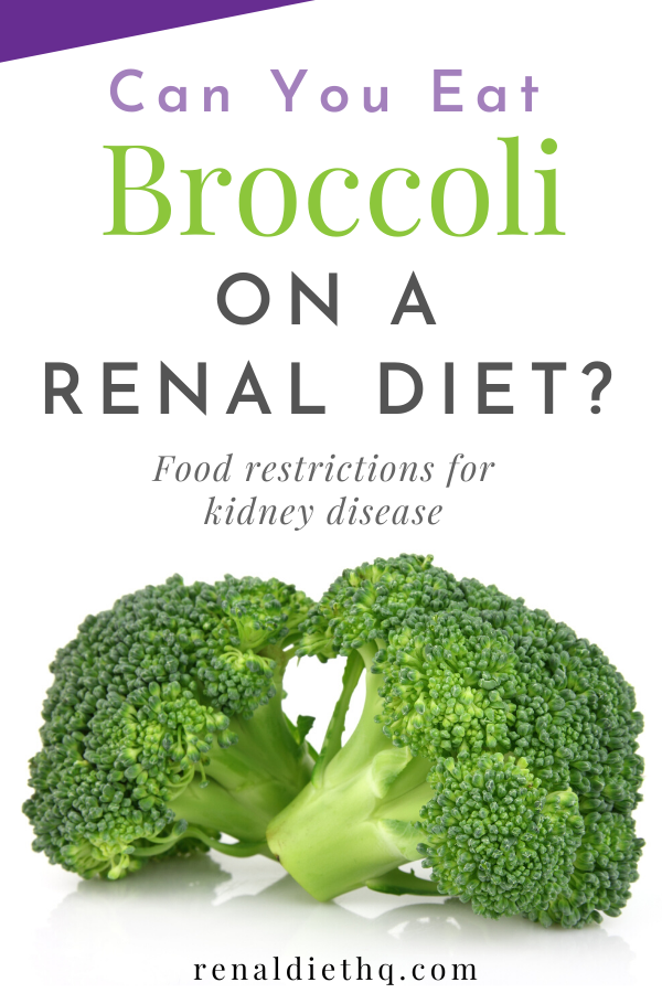Can You Eat Broccoli On A Renal Diet Renal Diet Menu Headquarters Kidney Disease Diet Recipes Renal Diet Recipes Renal Diet