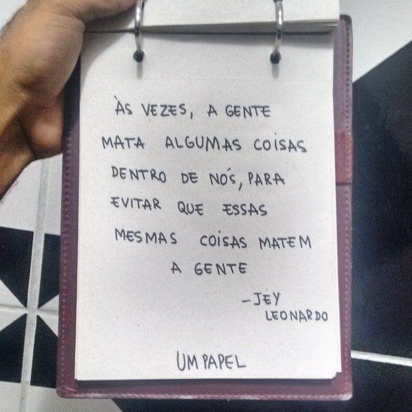 """Um Papel on Twitter: """"Frase do @jeyleonardo  https://t.co/WMqrtrLJsc"""""""