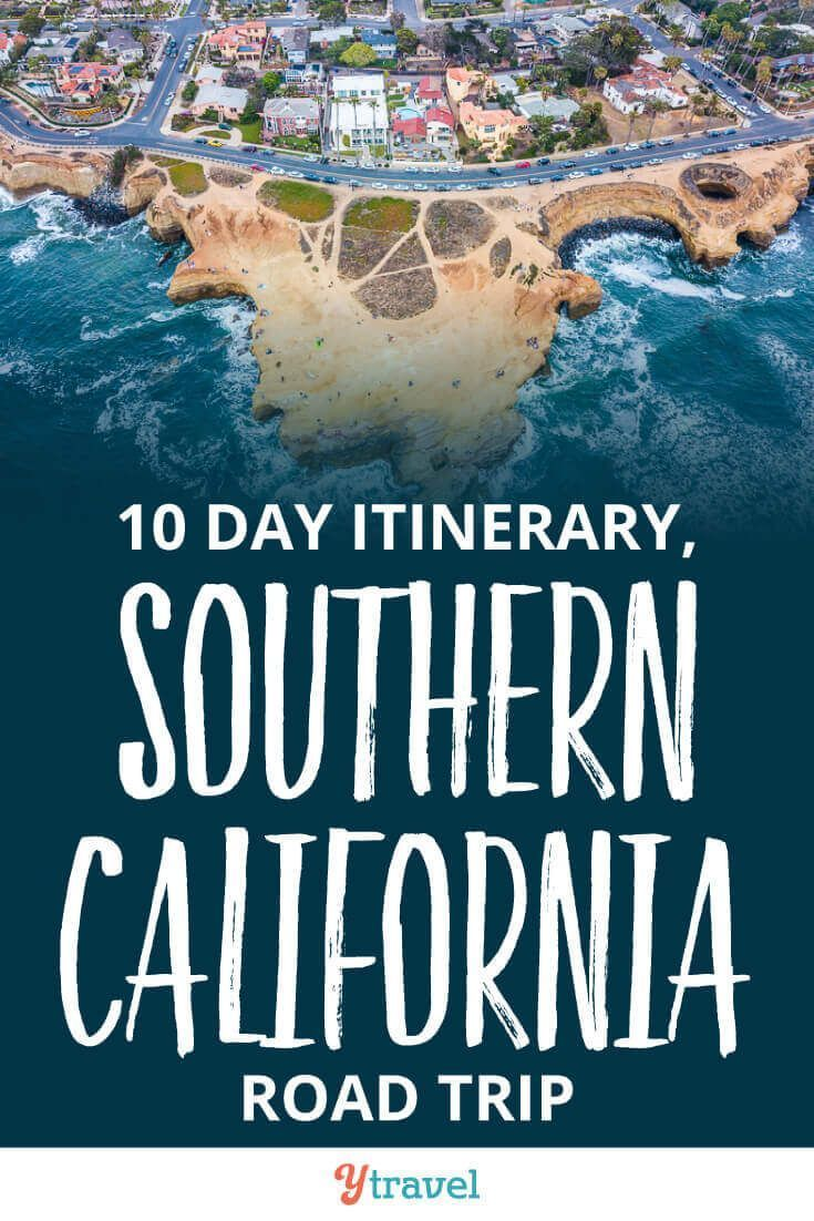 10 Day Itinerary - Best Places to Visit in Southern California (beyond Disneyland)