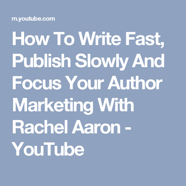 How To Write Fast, Publish Slowly And Focus Your Author Marketing With Rachel Aaron - YouTube