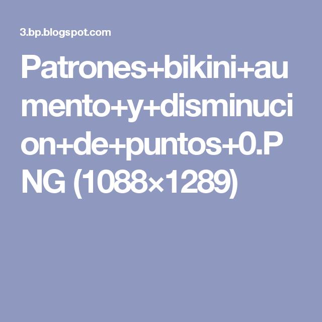Patrones+bikini+aumento+y+disminucion+de+puntos+0.PNG (1088×1289)