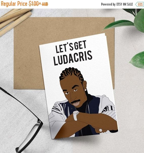 Ludacris Let S Get Ludacris Funny Birthday Card By Greetyoself Funny Anniversary Cards Funny Birthday Cards Birthday Cards