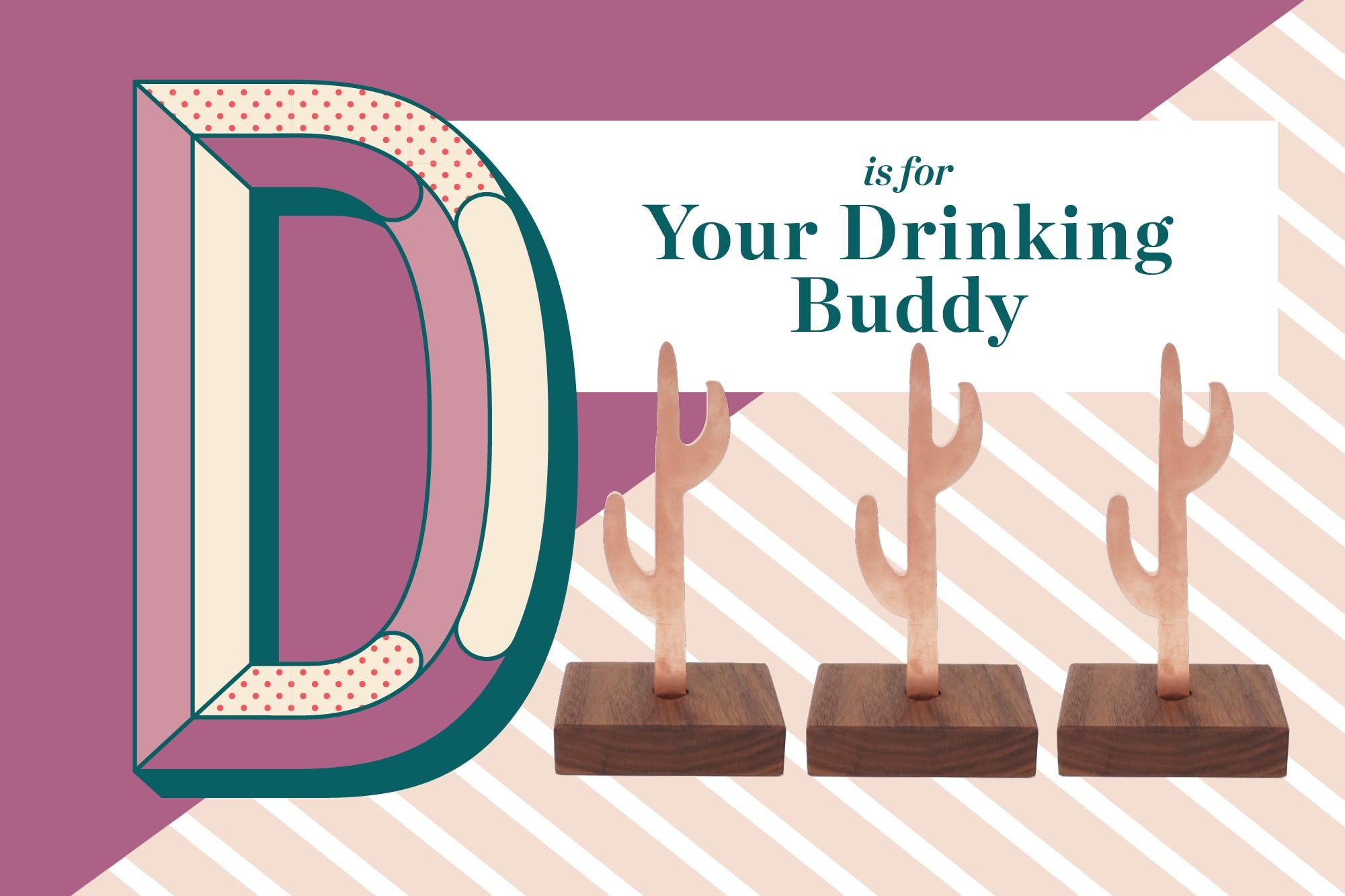 D Is for Your Drinking Buddy | Drinking buddies, Alcohol ...